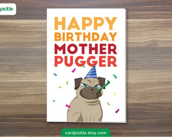 DOWNLOAD Printable Card - Happy Birthday Motherpugger! - I Love You Card - Pug Card - HAPPY BIRTHDAY