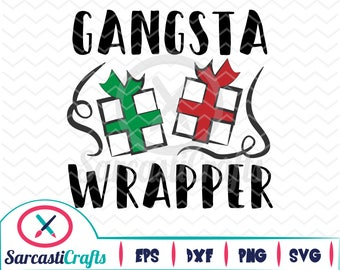 Gangsta Wrapper - Holiday Graphic - Digital download - svg - eps - png - dxf - Cricut - Cameo - cutting machine files