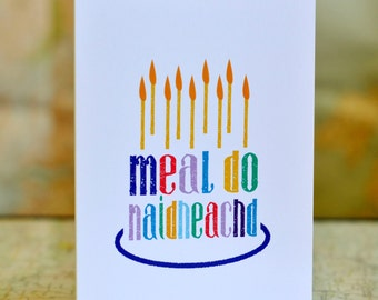 "Cairt co-latha breith  //  Scottish Gaelic birthday card  ""Meal do naidheachd"" means congratulations and is used as a birthday greeting"