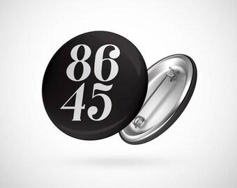 "86 45 - IMPEACH TRUMP  — 2.25"" Pinback Pin Button Badge Anti-Trump"