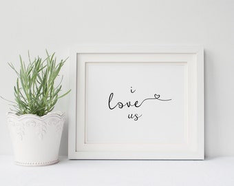 "PRINTABLE Art ""I Love us"" Typography Art Print Wedding Art Print Love Art Print Marriage Art Print Home Decor Apartment Decor"