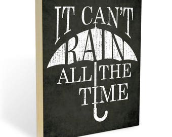 """The Crow movie Motivational quote on Ready to Hang Wooden Wall Sign """"It Can't Rain All The Time"""" : Inspirational Wood Wall Art Print"""