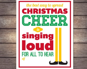 """Christmas Elf Movie Quote Art Print, """"The Best Way to Spread Christmas Cheer is Singing Loud for All to Hear"""" available in three sizes!"""