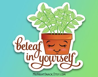 Beleaf in Yourself Sticker   Believe in Yourself Vinyl Sticker   Plant Decal   Motivational Sticker   Plant Lady Gift   Gift for Friend
