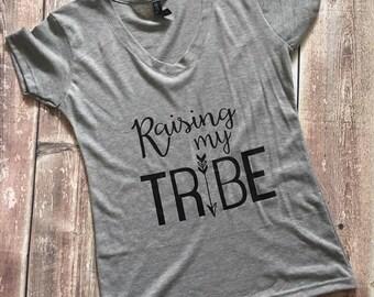 Women's t shirt, raising my tribe, mom shirt, mom tee, women's shirt