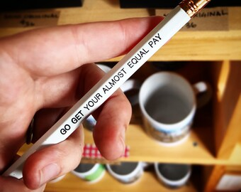 Feminist Pencil: Go Get Your Almost Equal Pay, Equal Pay Day, Women's Rights, Equal Rights
