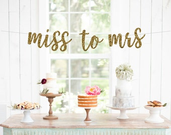 Miss to Mrs Banner, Miss to Mrs Sign, From Miss to Mrs, Bride to Be Banner, Wedding Photo Prop, Soon to be Mrs, Miss to Mrs Bunting