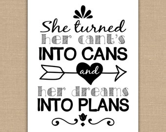 She turned her cant's into cans and her dreams into plans Printable sign. INSTANT DOWNLOAD Wall Art. Inspirational Quote. 8x10 DIGITAL file.