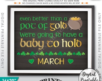 St. Patrick's Day Pregnancy Announcement, Pot of Gold Baby to Hold, Irish, MARCH Dated Chalkboard Style PRINTABLE Pregnancy Reveal Sign <ID>