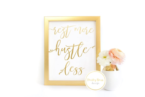 "FOIL Print ""Rest More Hustle Less"" 