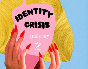 Identity Crisis Volume 2 Zine- Original Art by Savana Ogburn
