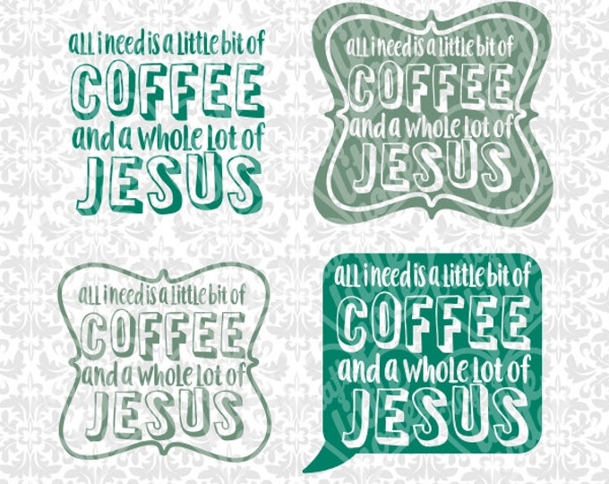 All I Need is a Little Bit of Coffee And A Whole Lot Of Jesus SVG STUDIO Ai EPS Instant Download Commercial Use Cricut Silhouette