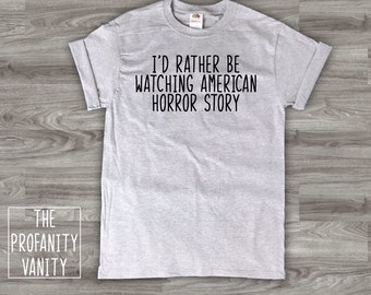 Rather Be Watching AHS American Horror Story Shirt