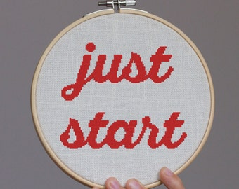 Just Start - Cross stitch pattern, inspirational quote, embroidery pattern, Pdf PATTERN ONLY (Q004)