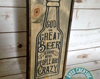God is Great, Beer is Good and People are Crazy Wood Rustic Painted Sign