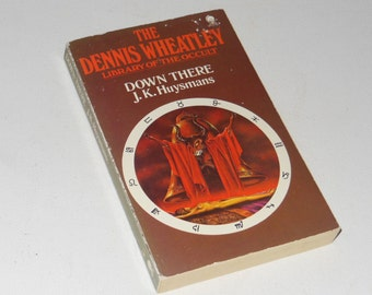 "The Dennis Wheatley Library of the Occult ""Down There"" by J.K.Huysmans 1974 Paperback Book"