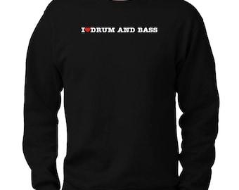 I Love Drum And Bass Sweatshirt