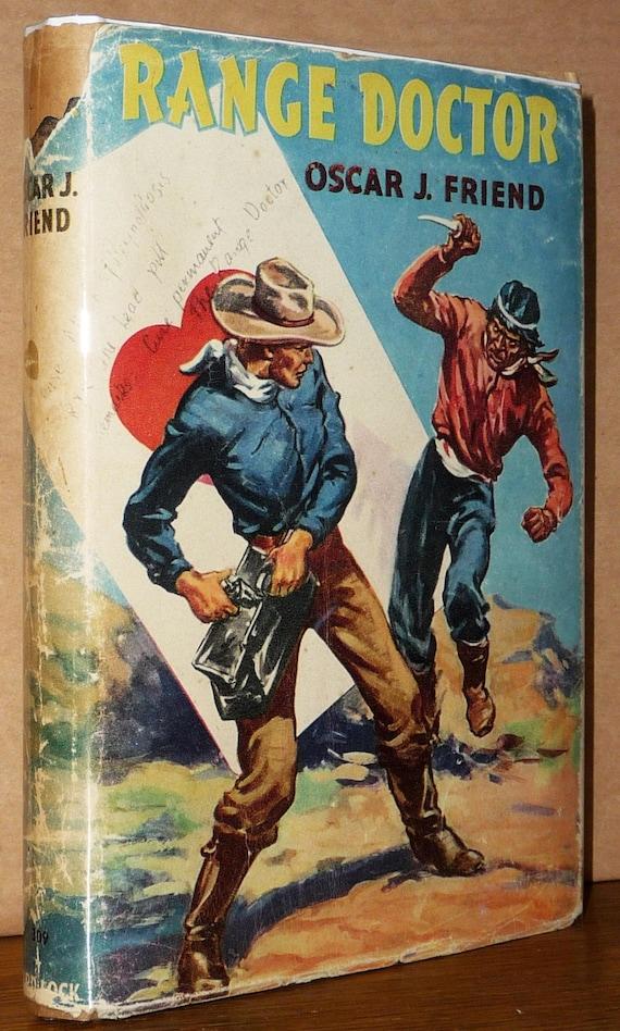 Range Doctor 1948 Oscar J. Friend - 1st Edition Hardcover HC w/ Dust Jacket DJ - London - Vintage Western Fiction Novel