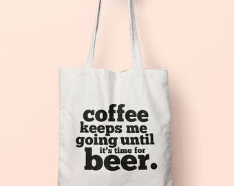 Coffee Keeps Me Going Until It's Time For Beer Tote Bag Long Handles TB1698