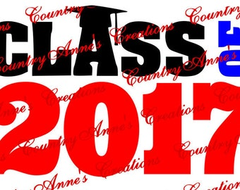 "SVG PNG DXF Eps Ai Wpc Cut file for Silhouette, Cricut, Pazzles  -""Class of 2017"" svg"