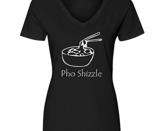 Pho Shizzle Women's V Neck Tshirt