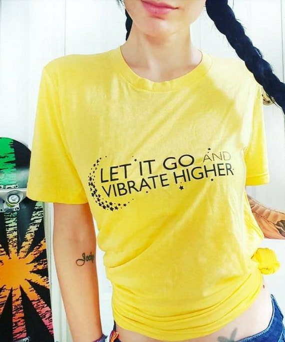LET IT GO and Vibrate Higher Tee, Vibrate Higher Tee, Let It Go Tshirt, Let It Go Tees, Positive Tees, Vibrate Higher Tee, Positive Tees