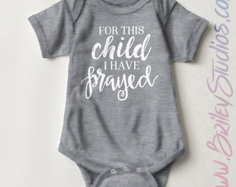 For This Child I Have Prayed Newborn Baby One Piece, Birth Announcement, Personalized Baby Shower Gift, Gender Neutral Infant Clothing