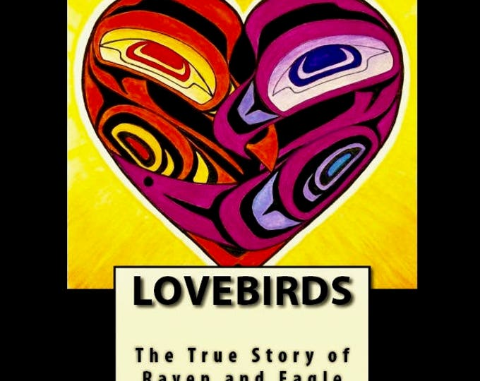 Children's Book: Lovebirds-The True Story of Raven and Eagle