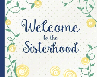 Welcome to the Sisterhood