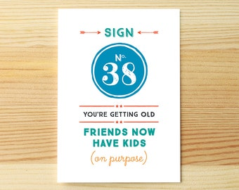 You're old, friends have kids
