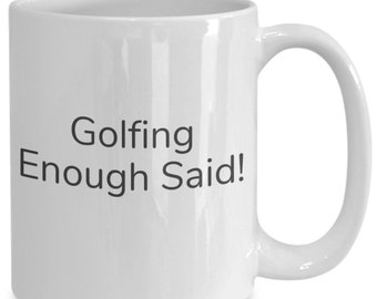 Golfing enough said!