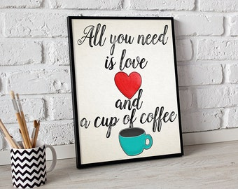 All You Need is Love And a Cup of Coffee Print Kitchen | Printable Wall Art Decor Poster Kitchen Decor | Kitchen Wall Art Instant Download