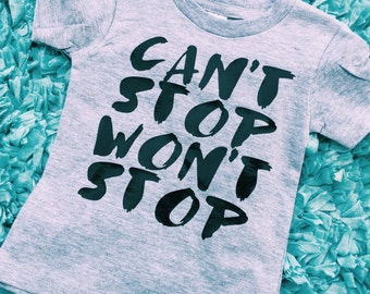 Can't Stop Won't  Stop infant/toddler T-shirt