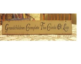 Grandchildren complete the circle of love primitive sign