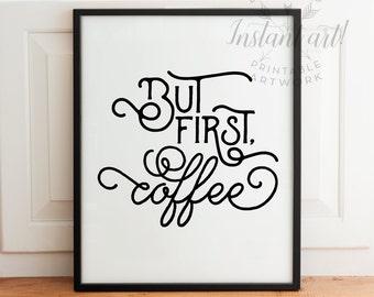But first coffee, PRINTABLE art - coffee art print,kitchen art,dining room wall decor,coffee printable,coffee print,printable decor