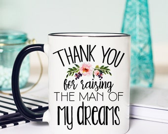 Thank You For Raising The Man Of My Dreams, Mother of the Groom, Wedding Gift, Mother in law gift, mother in law mug, wedding present, mug