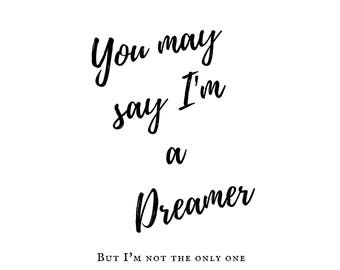 Beatles Quotes- You May Say Im a Dreamer