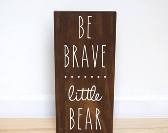 Bear Nursery Decor Boy, Be Brave Little Bear Sign, Woodland Nursery, Woodland Baby Shower, Woodland Animals, Baby Bear Baby Shower