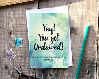 Yay! You Got Ordained! Philippians 4:13 Card - Ordination Card - Christian Cards - Christian Gifts - Faith Prints - Watercolour Art