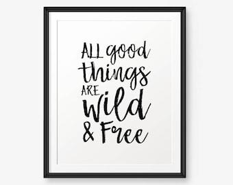 Aller guten Dinge sind wild und frei, inspirierende Druck, motivierende Wandkunst, Kinder-Wand-Kunst - Digital Download