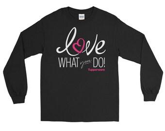 Tupperware - Love What You Do - Long Sleeve T-Shirt