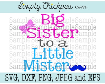 Big Sister to a Little Mister - SVG - Iron On - Sibling