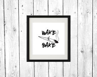 Wake And Bake Printable Poster Wall Art