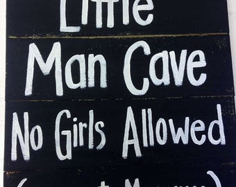 Little Man Cave no girls allowed except Mommy sign pallet board wood young boys room plaque