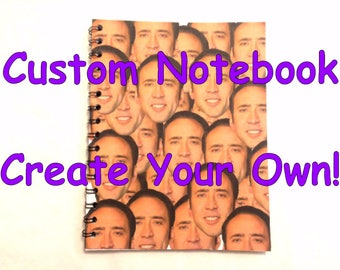 Custom Notebook - Create Your Own