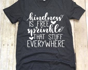 Teacher Shirts. Kindness Is Free Spinkle That Stuff Everywhere, Teacher Shirt, Teacher T-Shirt, Teacher Team Shirts, Teacher V-Neck Shirt