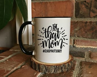 Mothers Day Gift, I'm that Mom - Funny Coffee Mom coffee Mug- Gift for Mom - Greatest Mom Ever - Mom Gift - Mother's Day Gift