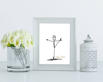 Dancing Stick Figure, PRINTABLE ART, Just Dance Quote, Simple Wall Art, Family Print, Black & Gold Wall Decor,