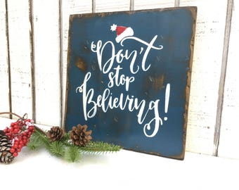 Holiday,Don't Stop Believing, Santa, Christmas Decor, Rustic Wood Sign, Holiday Gift, DistressedGift for womenwedding gift