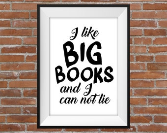 I Like Big Books And I Can Not Lie Quote - Typography Digital Print - Home Decor Poster - Funny Poster - Book Lover - Library - Gift Idea